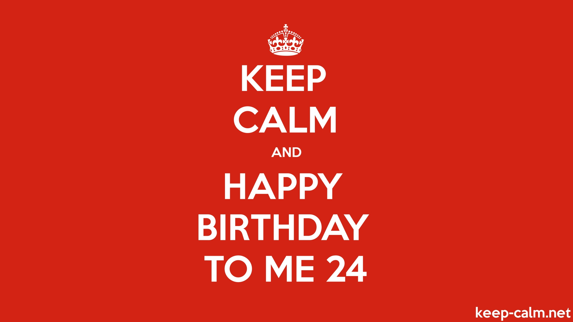 Keep Calm And Happy Birthday To Me 24 Keep Calm Net