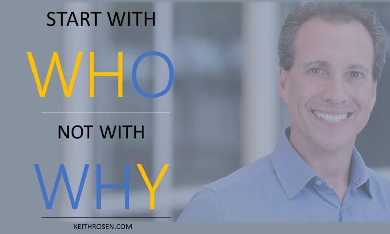 WHAT'S YOUR WHY? No. Start With WHO Not With WHY