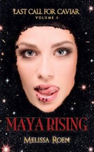 Maya Rising, Last Call for Caviar 2, Melissa Roen