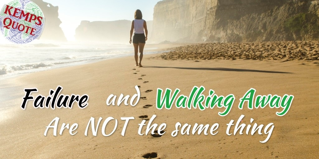Walking Away is Not Failure