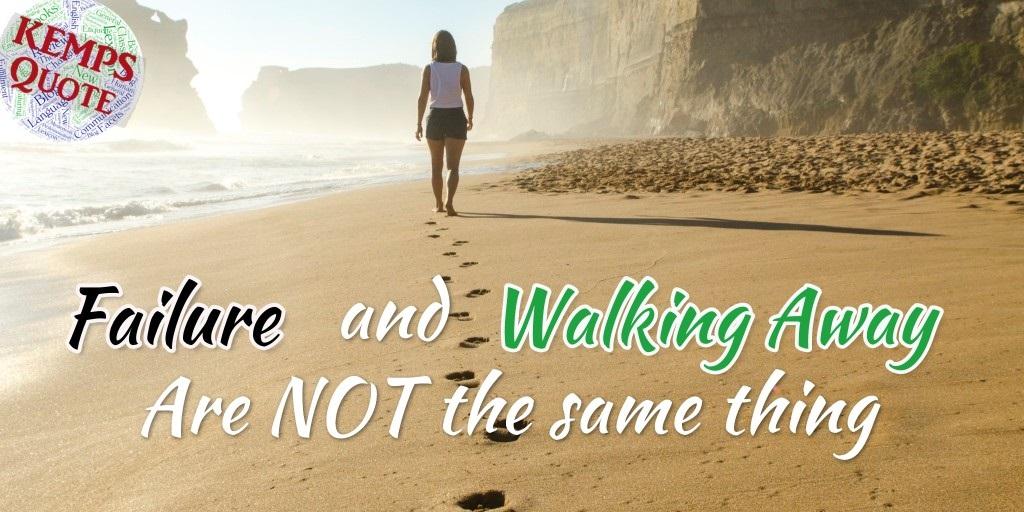 Walking Away is Not Failure