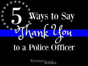 5 Ways to Say Thank You to a Police Officer