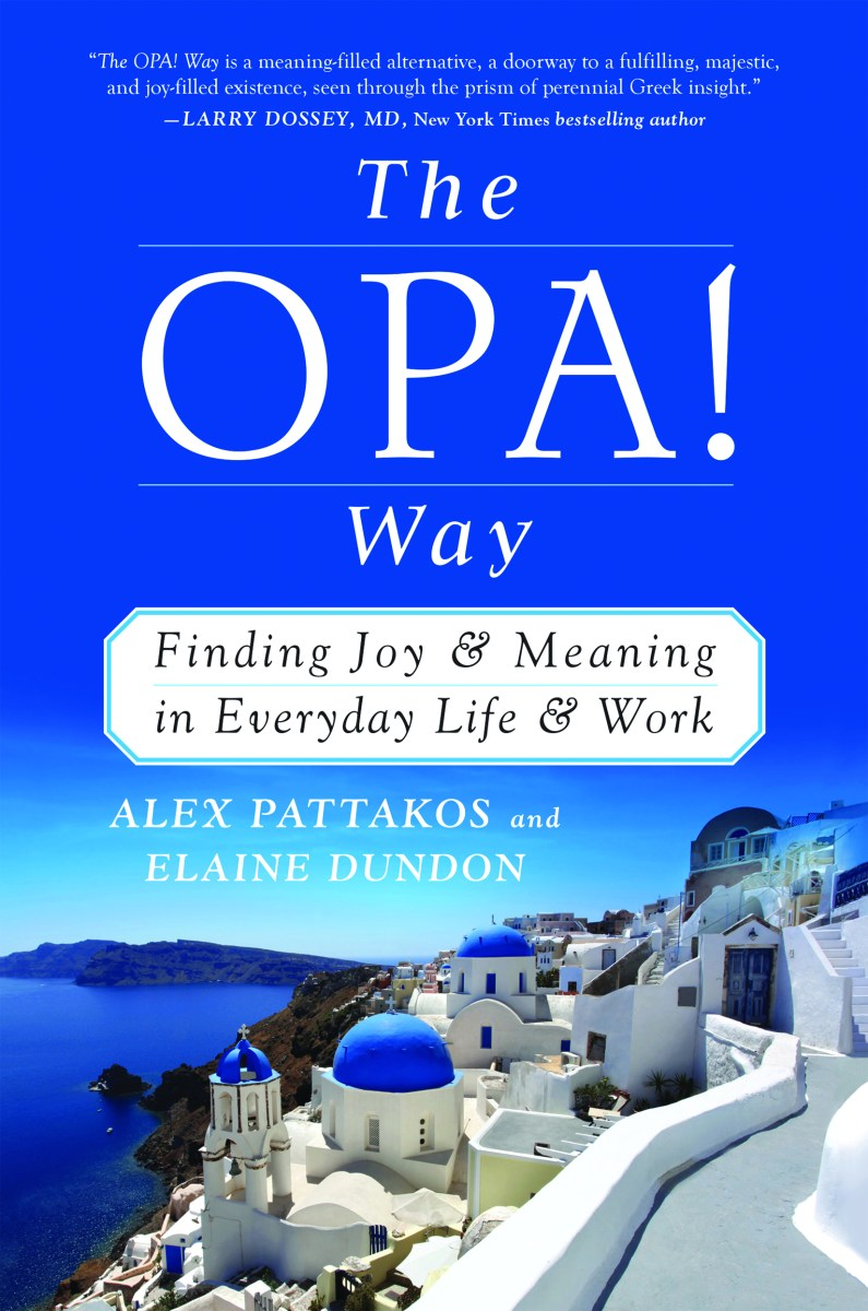 The OPA! Way: Finding Joy & Meaning in Everyday Life ...
