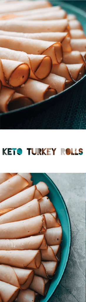 Keto Turkey Rolls