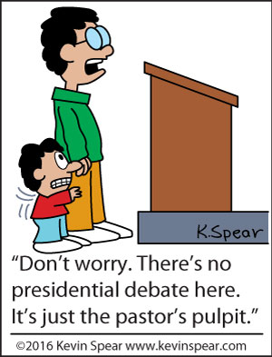 """Cartoon of a fearful boy and a man in front of a podium. The man says, """"Don't worry. There's no presidential debate here. It's just the pastor's pulpit."""