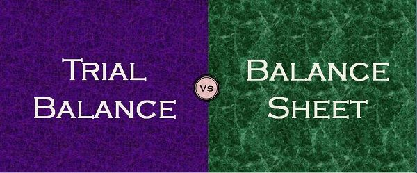 Difference Between Trial Balance and Balance Sheet (with