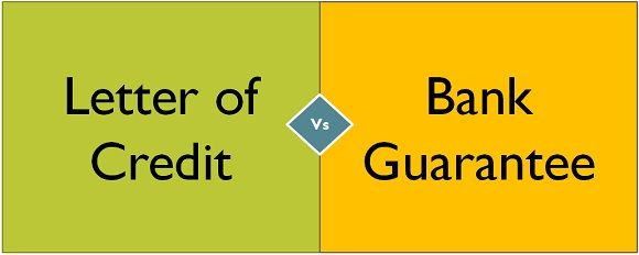 Difference Between Letter of Credit and Bank Guarantee (with