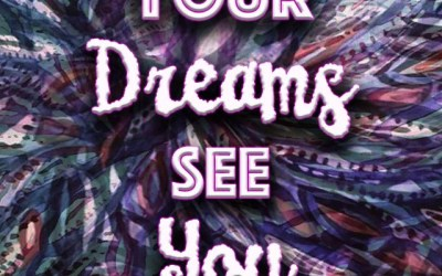 Your Dreams See You