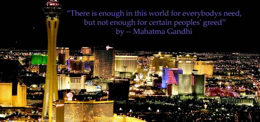 There is enough in this world for everybodys need