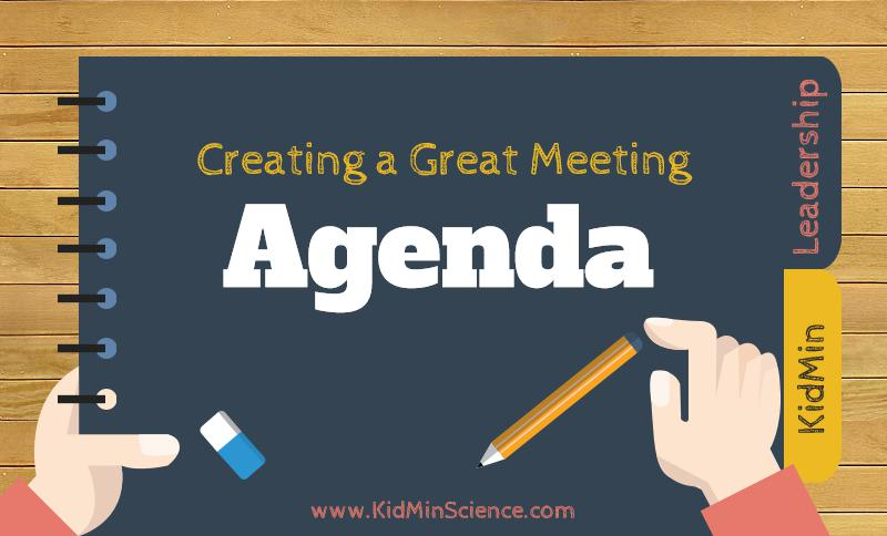 How to Create a Meeting Agenda - KidMinScience - making agendas