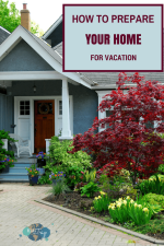 How to Prepare Your Home for Vacation and a Printable Checklist