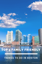 Top 5 Family Friendly Things to Do in Boston