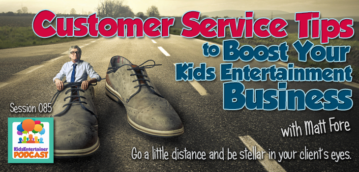 KEH085 Customer Service Tips to Boost Your Kids Entertainment