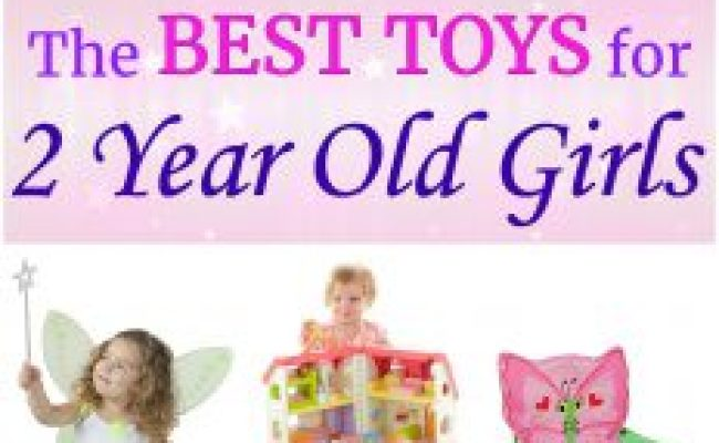 What Are The Best Toys For 2 Year Old Girls 12 Choices