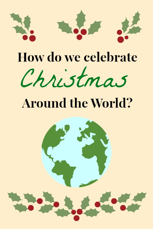 Christmas Around the World: Traditions, Crafts, Recipes