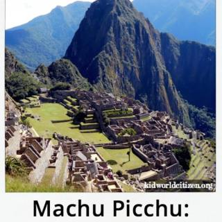 Machu Picchu Reading Activities Kids Lessons- Kid World Citizen