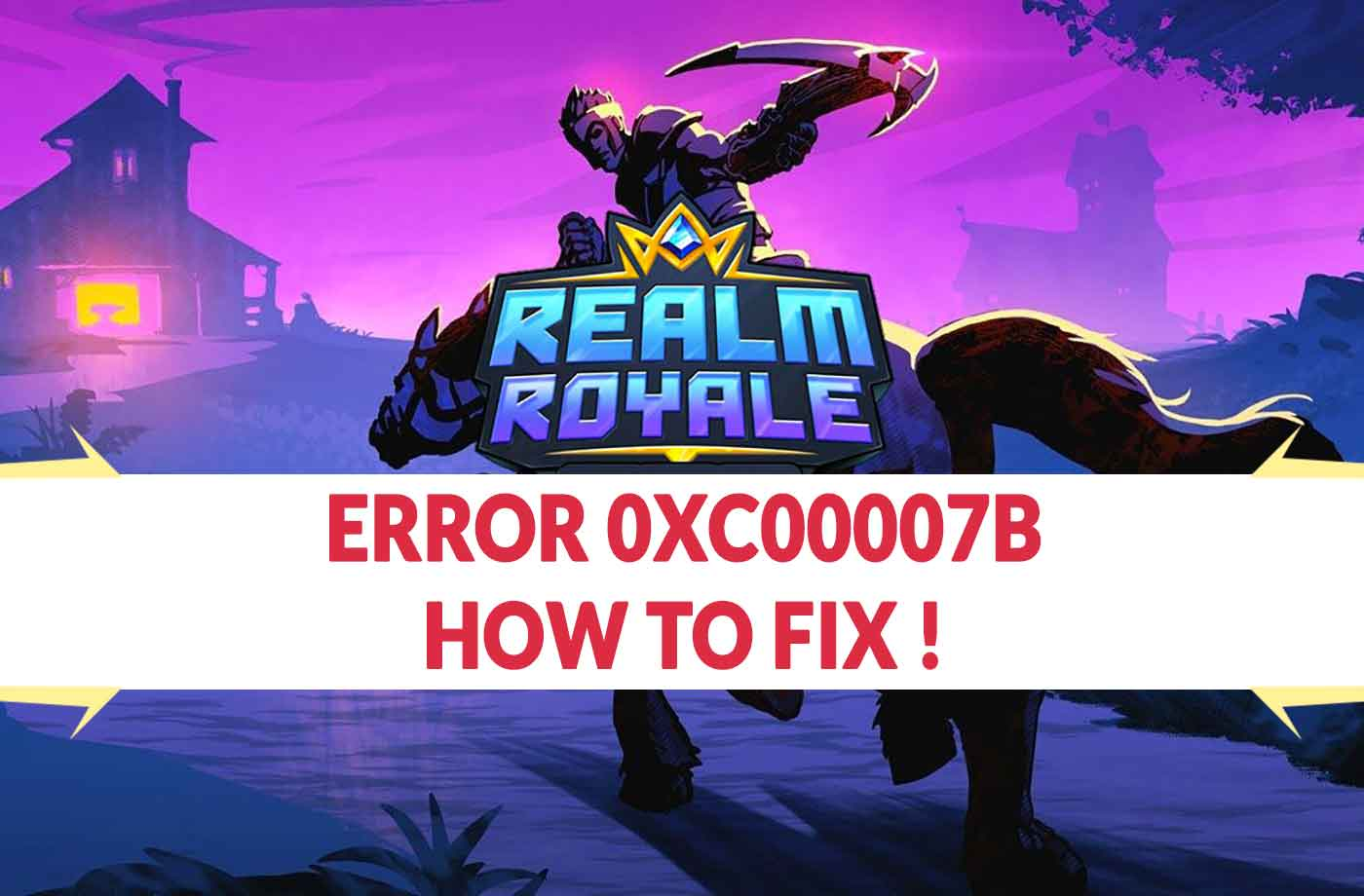 Cuisine Royale Guide Realm Royale Error 0xc00007b How To Fix This Problem Kill The