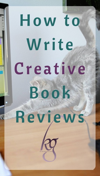 How to Write Creative Book Reviews - Kindred Grace