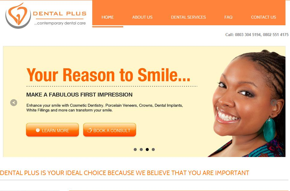 Dental Plus was established as a professional dental care organization to fill the huge gap identified in the provision of affordable and qualitative dental services to meet the growing needs of Nigerian patients. Visit Website