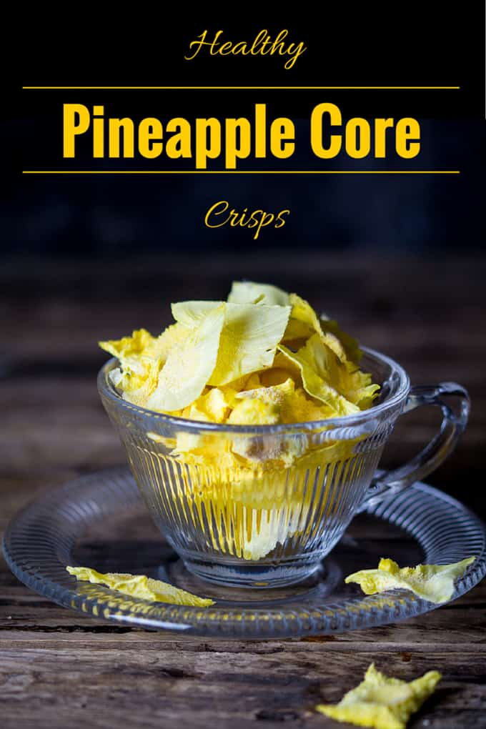 Pineapple Core Crisps - Don't chuck that pineapple core away! Turn it into these fibre-filled snacks.
