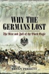Perrett, Bryan: Why the Germans Lost