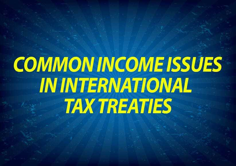 Bakersfield Ca Sales Tax 2018 Issues Commonly Addressed In International Tax Treatiestax