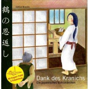 Dank des Kranichs : Kinderbuch mit Origami-Faltanleitung