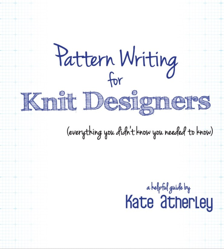 Knitting Pattern Writing : Pattern Writing for Knit Designers: Review and Giveaway! - Knitted Bliss