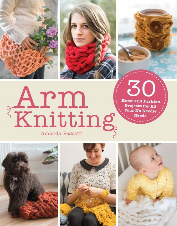 Arm Knitting by Amanda Bassetti review