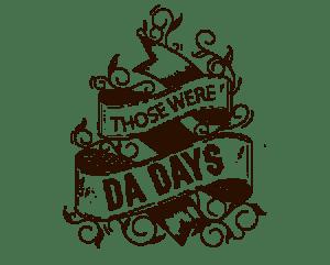 THOSE-WERE-DA-DAYS