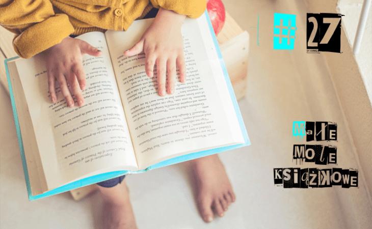 Małe mole książkowe #27 — Przyroda ipory roku,  Niesamowity wszechświat Image