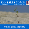 When Less is More in Sales