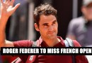 Roger Federer to Miss French Open for the First Time in the New Millennium