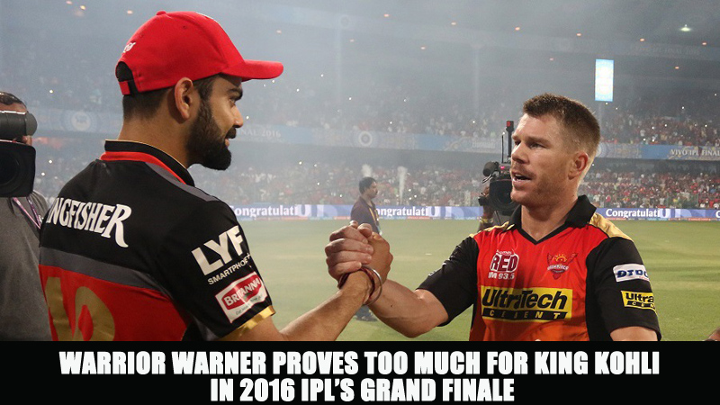 Warrior Warner Proves Too Much for King Kohli in 2016 IPL's Grand Finale