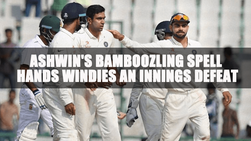 Ashwin's Bamboozling spell hands Windies an innings defeat
