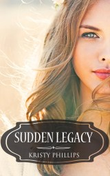 Sudden Legacy - Kristy Phillips