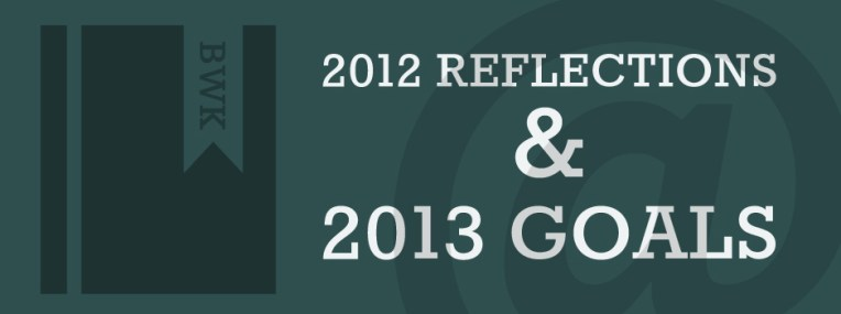 2012 reflections and 2013 goals
