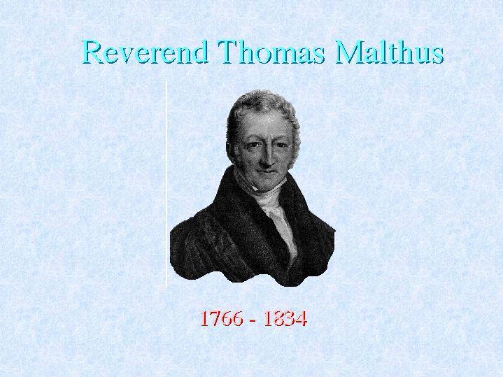 Reverend Thomas Malthus
