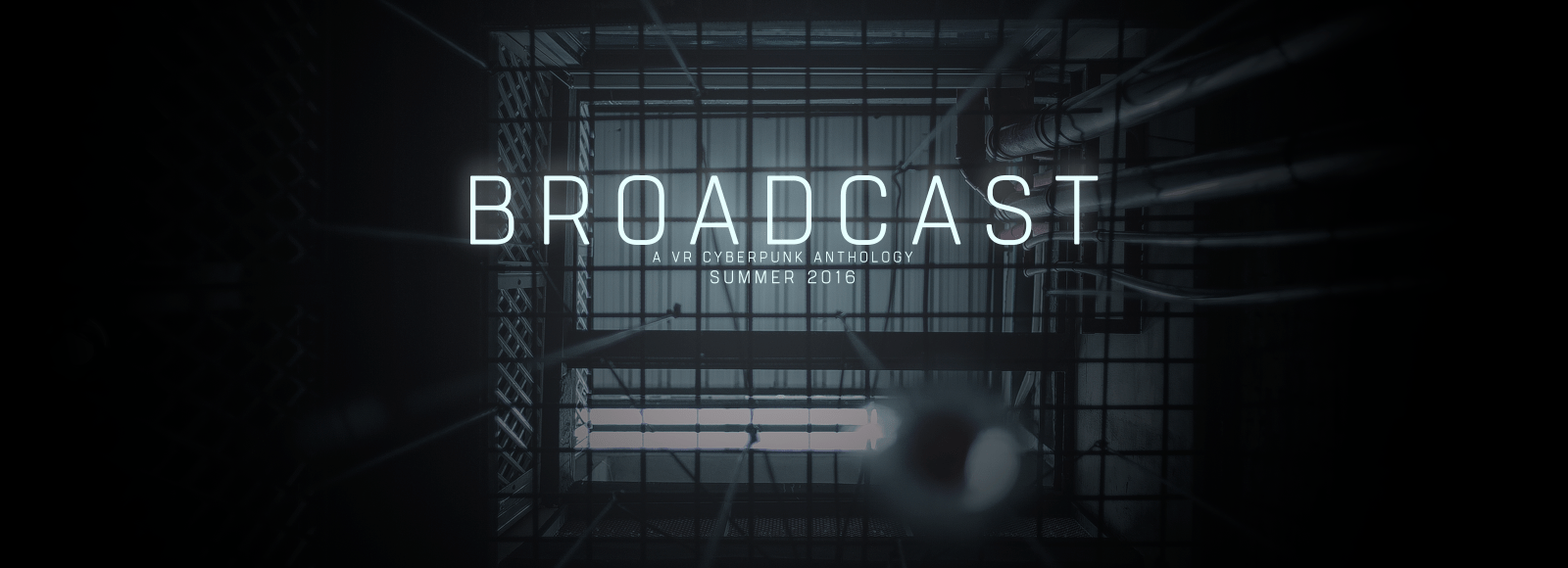 Clever Fox Announces VR Cyberpunk Series 'Broadcast' for Summer 2016