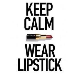 keep calm wear lipstick