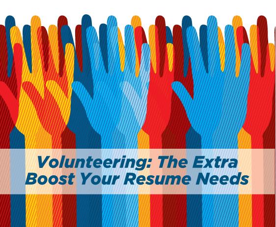 Volunteering\u2014The Extra Boost Your Resume Needs KU Career Center - the resume center