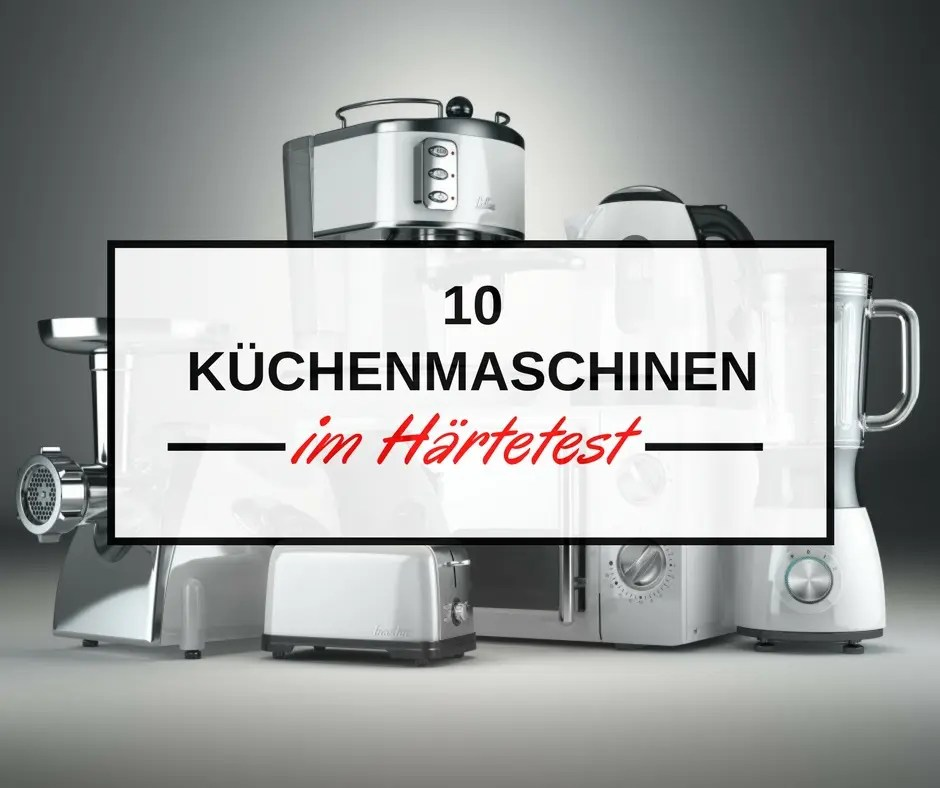 Profi Küchenmaschine 10 Thermomix-alternativen Im Härtetest