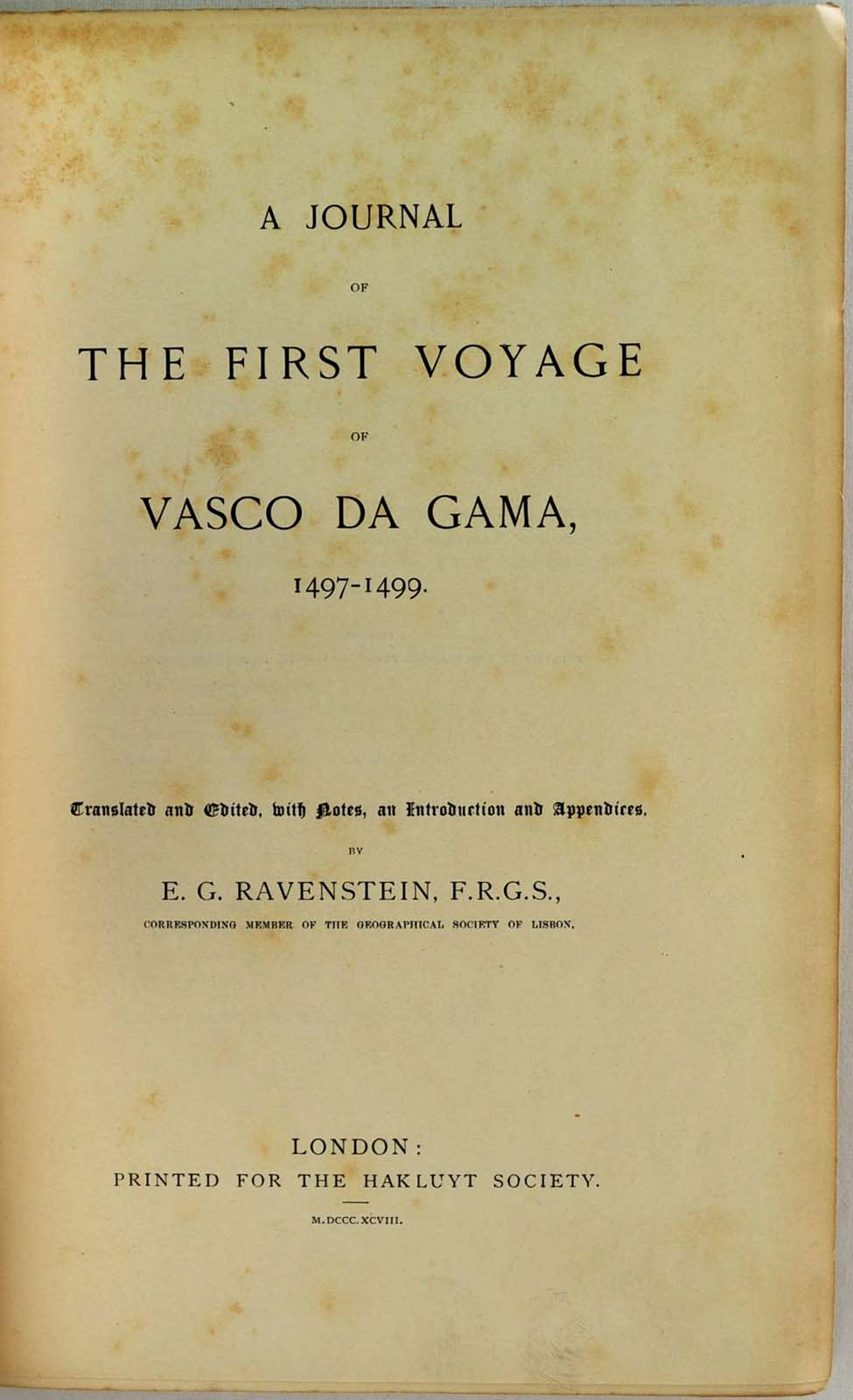 And Vasco Da Gama A Journal Of The First Voyage Of Vasco Da Gama 1497 1499 Translated And Edited With Notes An Introduction And Appendices By E G Ravenstein By