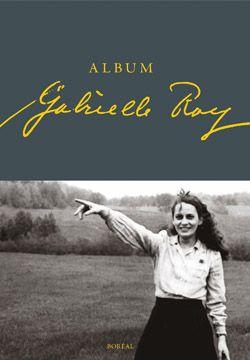 François Ricard, Album Gabrielle Roy, Montréal, Éditions du Boréal, 2014, 176 pages, 34,95 $.