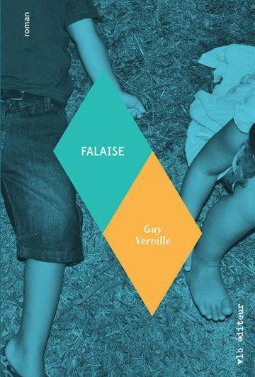 Guy Verville, Falaise, roman, Montréal, VLB éditeur, 2015, 318 pages, 25,95 $.