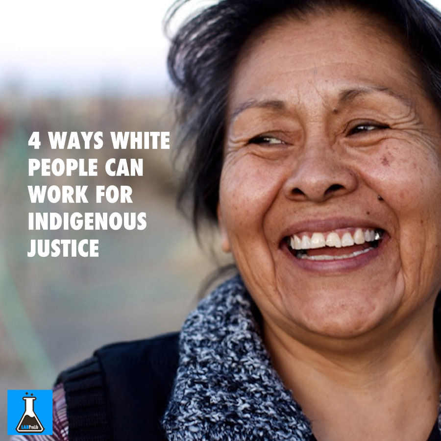 4-Ways-White-People-Can-Work-for-Indigenous-Justice