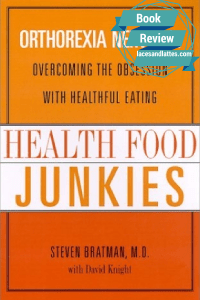 Book Review – Health Food Junkies by Steven Bratman