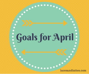 Goals for April 2014