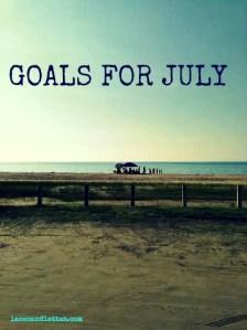Goals for July