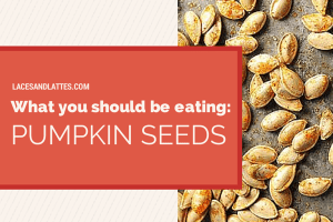 What You Should be Eating: Pumpkin Seeds